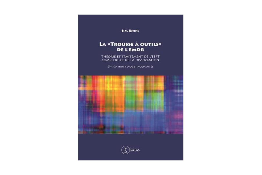 La « Trousse à outils » de l'EMDR – Théorie et traitement de l'ESPT complexe et de la dissociation